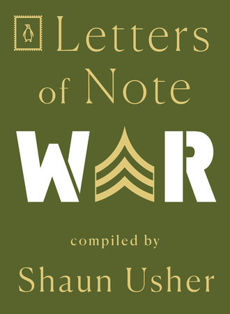 Letters of Note: War by