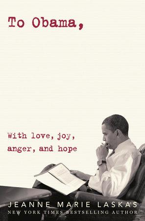 To Obama by Jeanne Marie Laskas