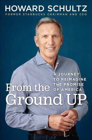From the Ground Up by Howard Schultz