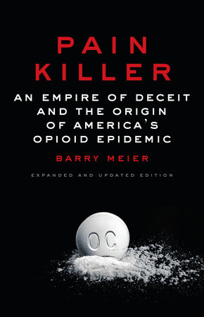 Pain Killer by Barry Meier | PenguinRandomHouse com: Books