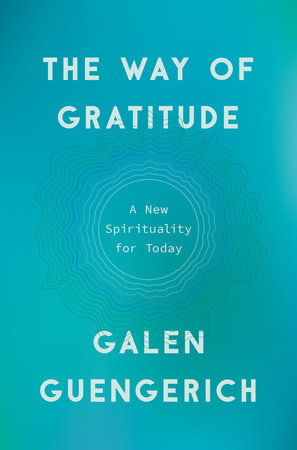 The Way of Gratitude by Galen Guengerich