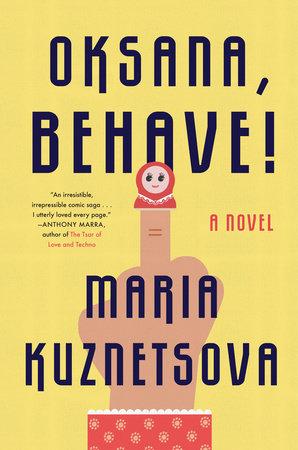 Oksana, Behave! by Maria Kuznetsova