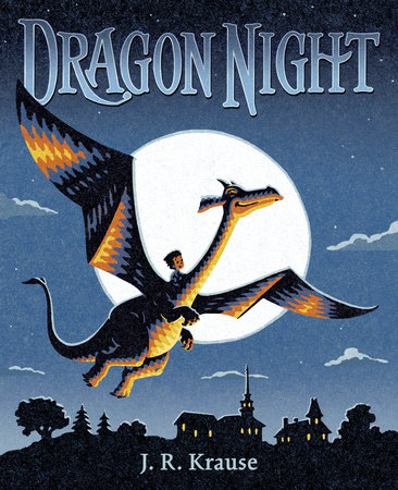 Dragon Night by J. R. Krause