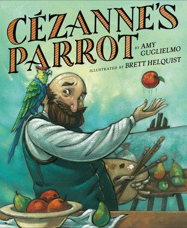 Cezanne's Parrot by Amy Guglielmo
