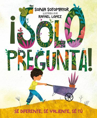 Â¡Solo pregunta! by Sonia Sotomayor