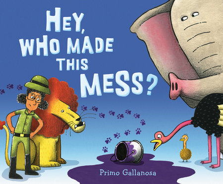 Hey, Who Made This Mess? by Primo Gallanosa