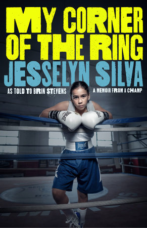 My Corner of the Ring by Jesselyn Silva