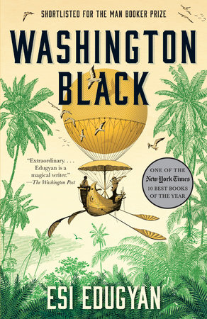 Washington Black by Esi Edugyan | PenguinRandomHouse com: Books
