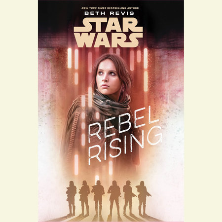 Star Wars Rebel Rising by Beth Revis