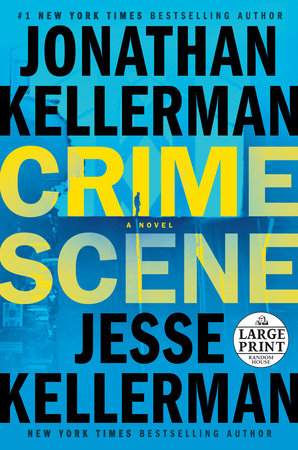 Crime Scene by Jonathan Kellerman and Jesse Kellerman