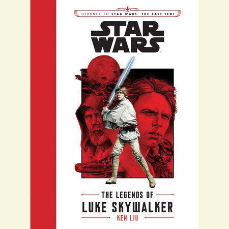 Journey to Star Wars: The Last Jedi The Legends of Luke Skywalker