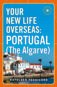 Your New Life Overseas: Portugal (The Algarve)