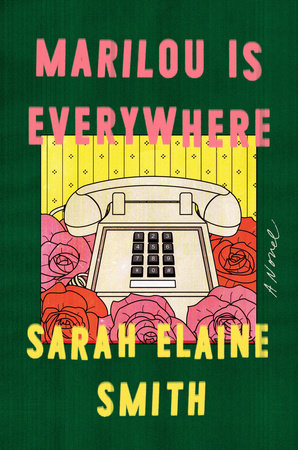 Marilou Is Everywhere by Sarah Elaine Smith