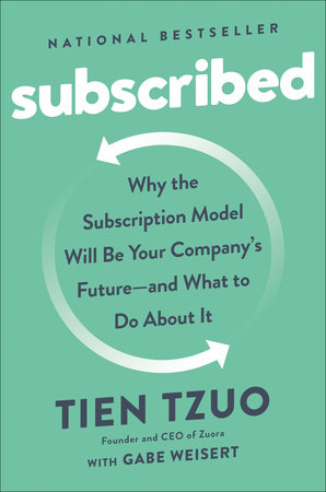 Subscribed by Tien Tzuo, Gabe Weisert | PenguinRandomHouse