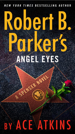 Robert B. Parker's Angel Eyes by Ace Atkins
