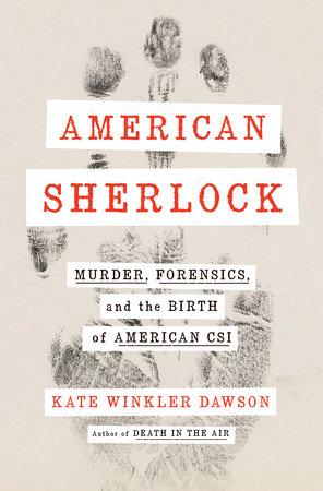 American Sherlock by Kate Winkler Dawson