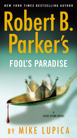 Robert B. Parker's Fool's Paradise by Mike Lupica