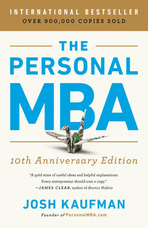 The Personal MBA 10th Anniversary Edition by Josh Kaufman