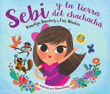Sebi y La Tierra Del Chachacha by Roselyn Sanchez and Eric Winter
