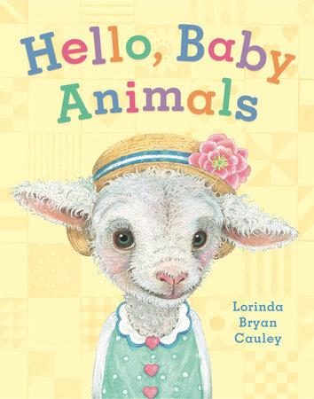 Hello, Baby Animals by Lorinda Bryan Cauley