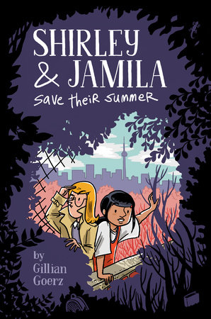 Shirley and Jamila Save Their Summer by Gillian Goerz