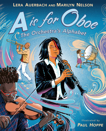 A is for Oboe: The Orchestra's Alphabet by Lera Auerbach and Marilyn Nelson