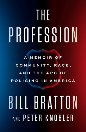The Profession by Bill Bratton and Peter Knobler