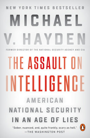 The Assault on Intelligence by Michael V. Hayden