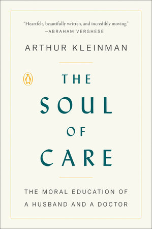The Soul of Care by Arthur Kleinman