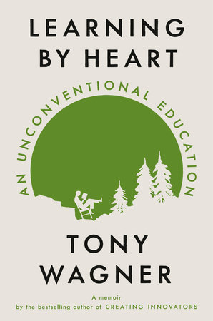 Learning by Heart by Tony Wagner