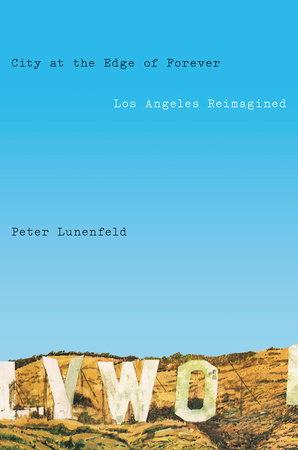 City at the Edge of Forever by Peter Lunenfeld