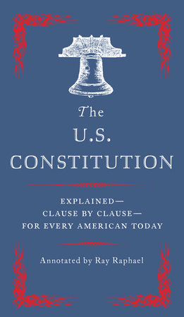 The U.S. Constitution by Ray Raphael
