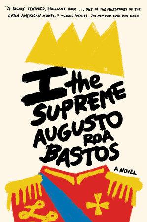 I the Supreme by Augusto Roa Bastos