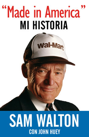 Made in America: Mi Historia by Sam Walton