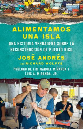 Alimentamos una isla by José Andrés and Richard Wolffe