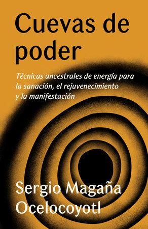 Cuevas de poder by Sergio Magaña Ocelocoyotl