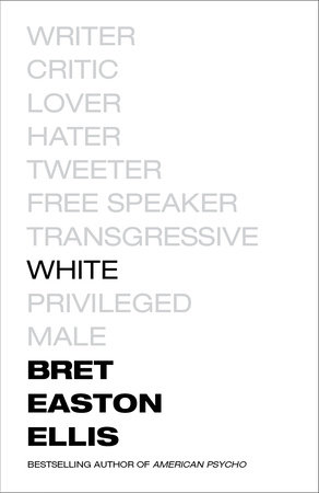 White by Bret Easton Ellis