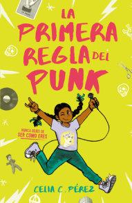 The First Rule of Punk by Celia C  Pérez