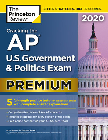 Cracking the AP U.S. Government & Politics Exam 2020, Premium Edition by The Princeton Review