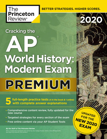 Cracking the AP World History: Modern Exam 2020, Premium Edition by The Princeton Review