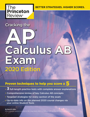 Cracking the AP Calculus AB Exam, 2020 Edition by The Princeton Review