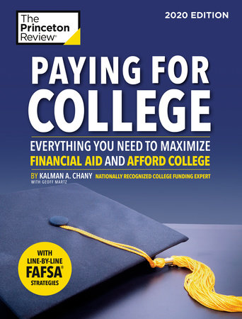 Paying for College, 2020 Edition by The Princeton Review and Kalman S. Chany