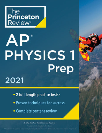 Princeton Review AP Physics 1 Prep, 2021 by The Princeton Review