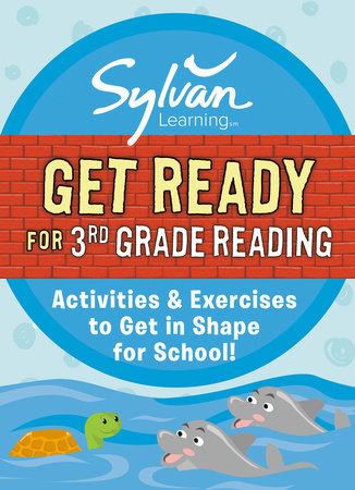 Get Ready for 3rd Grade Reading by Sylvan Learning