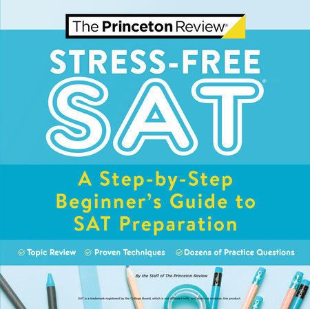 Stress-Free SAT by The Princeton Review