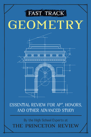 Fast Track: Geometry by The Princeton Review