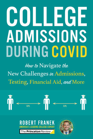 College Admissions During COVID by The Princeton Review and Robert Franek