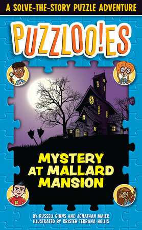 Puzzlooies! Mystery at Mallard Mansion by Russell Ginns and Jonathan Maier