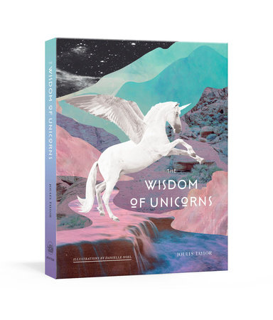 The Wisdom of Unicorns by Joules Taylor