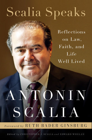 Scalia Speaks by Antonin Scalia